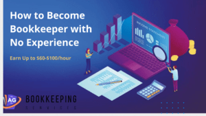 How to Become a Bookkeeper with No Experience and earn upto $60-$100 per hour