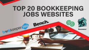 Top 20 Bookkeeping Jobs Websites, bookkeeping jobs, remote bookkeeping jobs, bookkeeping jobs near me, virtual bookkeeping jobs, online bookkeeping jobs, book keeping