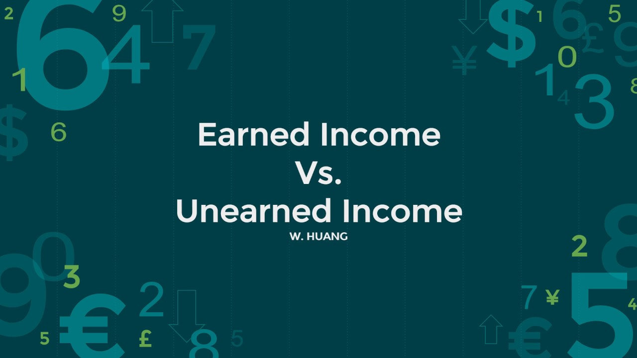 What is Unearned Income and Earned Income?